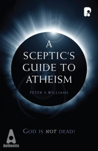 A Sceptics Guide to Atheism Peter S. Williams