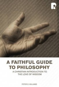 A Faithful Guide To Philosophy Peter S. Williams